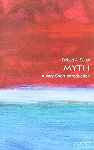 Myth: A Very Short Introduction (Very Short Introductions) by Robert A. Segal (2004-07-08)