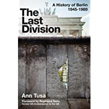 The Last Division: A History of Berlin 1945-1989