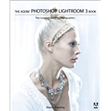 The Adobe Photoshop Lightroom 3 Book: The Complete Guide for Photographers