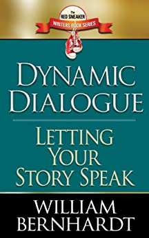 Dynamic Dialogue: Letting Your Story Speak (Red Sneaker Writers Book Series 4) by [Bernhardt, William]