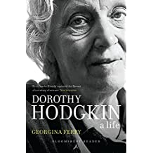Dorothy Hodgkin: A Life (Bloomsbury Reader) (English Edition)