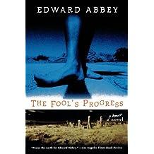 The Fool's Progress: An Honest Novel by Edward Abbey (1998-08-15)