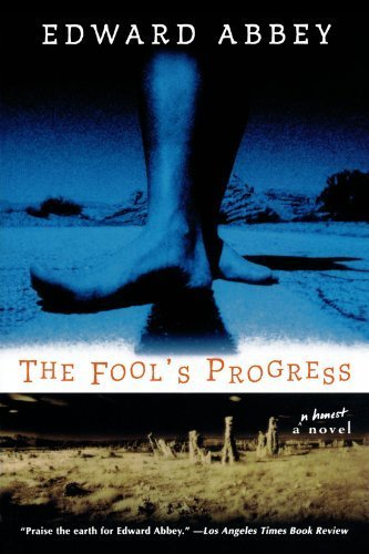 The Fool's Progress: An Honest Novel by Edward Abbey (1998-08-15)