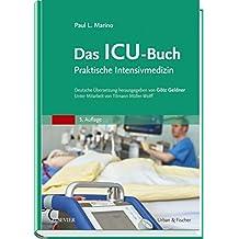 Das ICU-Buch: Praktische Intensivmedizin