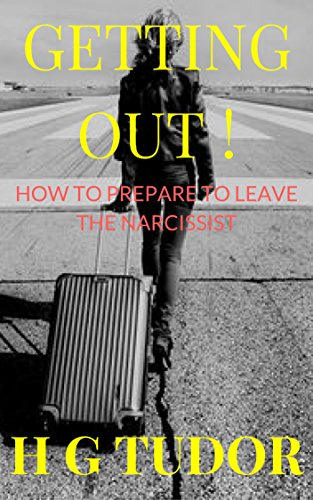 Getting Out! How to Prepare to Leave the Narcissist (English Edition)