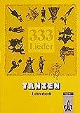 Unser Liederbuch 2: 333 Lieder - Lehrerbuch 'Tanzen'