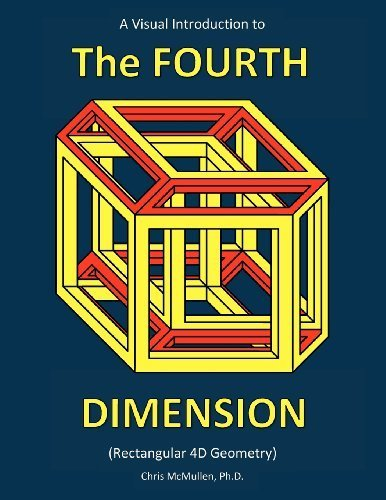 A Visual Introduction to the Fourth Dimension (Rectangular 4D Geometry) by Chris McMullen (2013) Paperback