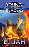 Young Reader's Christian Library: Elijah Paperback by Susan Martins Miller (2013-11-01)