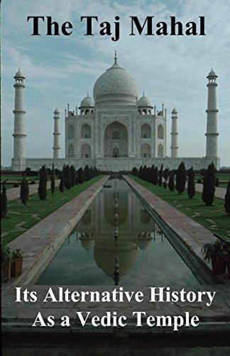 the-taj-mahal-its-alternate-history-as-a-vedic-temple