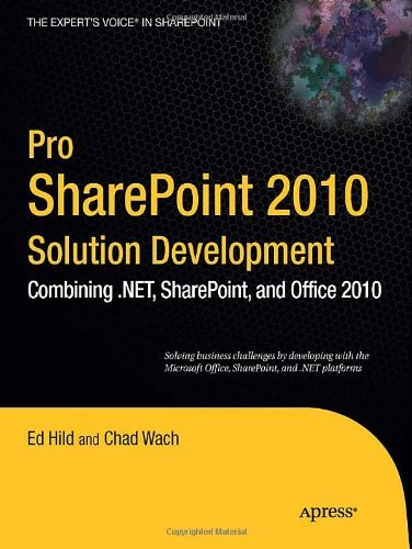 Pro SharePoint 2010 Solution Development: Combining .NET, SharePoint, and Office 2010 (Expert's Voice in Sharepoint) (English Edition)