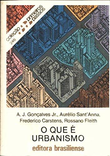 O que é urbanismo (Primeiros Passos) (Portuguese Edition) por Antonio José Gonçalves Júnior