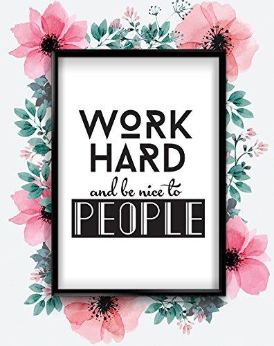 Arbeit Hart und Be Nice Motivational inspirierendes Zitat Poster Kunstdruck Wandbilder