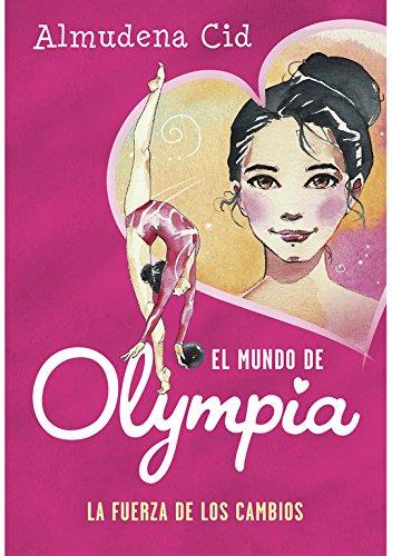 La fuerza de los cambios (El mundo de Olympia 1) por Almudena Cid