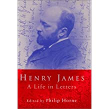 Henry James: A Life in Letters by Henry James (1999-06-24)
