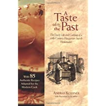 A Taste of the Past: The Daily Life and Cooking of a Nineteenth-Century Hungarian Jewish Homemaker