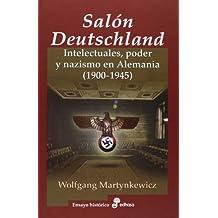 El Salón Deutschland: Intelectuales, poder y nazismo en Alemania (1900-1945)