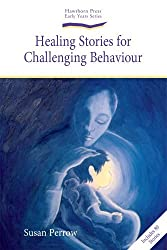 Healing Stories for Challenging Behaviour (Early Years) by Susan Perrow (March 27, 2008) Paperback