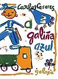 A galiña azul by Carlos Casares(2007-12-01)
