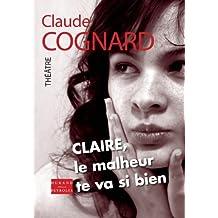 Claire, le Malheur Te Va Si Bien