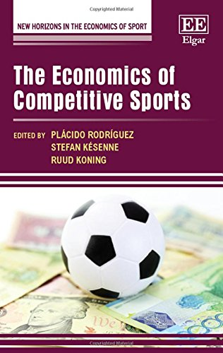 The Economics of Competitive Sports (New Horizons in the Economics of Sport Series)