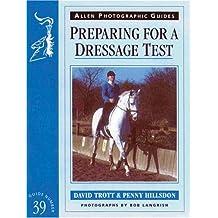 Preparing for a Dressage Test (Allen Photographic Guides)