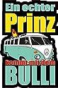 1 x Aufkleber Ein echter Prinz kommt mit dem Bulli VW T2 T3 Sticker Tuning Fun