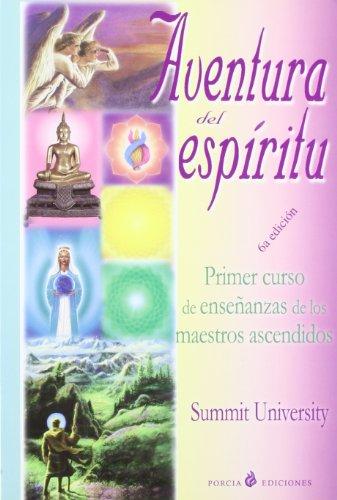 Aventura del Espiritu: A Sacred Adventure: Tu Identidad Espiritual/Your Spiritual Indentity por Staff of Summit University