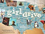 Girldrive: Criss-Crossing America, Redefining Feminism by Nona Willis Aronowitz (2009-11-01)