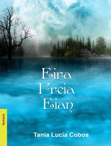 Eira, Freia, Eian