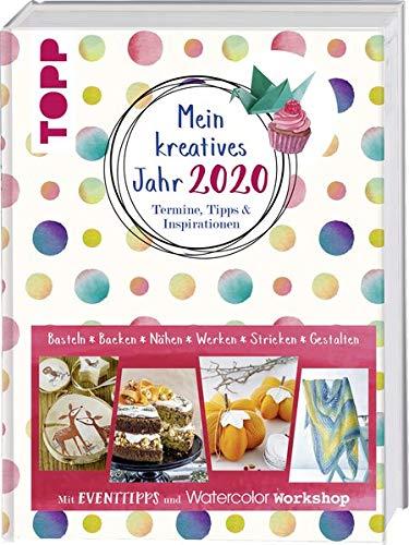 Mein kreatives Jahr 2020. Termine, Tipps & Inspirationen: Mit Eventtipps und Watercolor Workshop