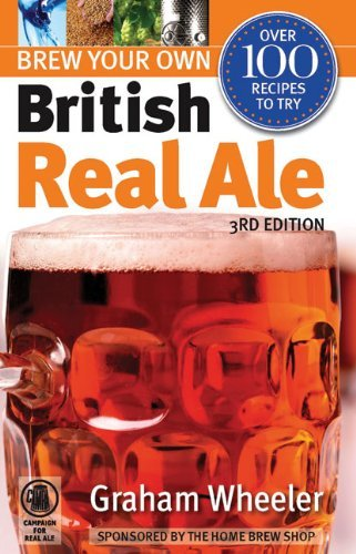 Brew Your Own British Real Ale by Graham Wheeler (2010-04-01)