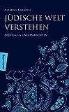 Jüdische Welt verstehen: 600 Fragen und Antworten (Judaika) - Alfred J. Kolatch