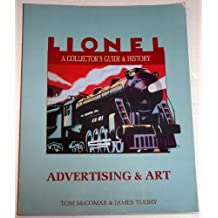 Lionel: A Collector's Guide and History : Advertising & Art (Lionel Collector's Guide, Band 6)