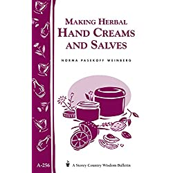 Making Herbal Hand Creams and Salves: Storey's Country Wisdom Bulletin A.256 (Storey Country Wisdom Bulletin, A-256)