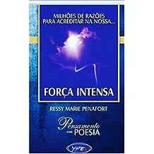 FORÇA INTENSA: Milhões de Razões para acreditar na nossa... Força Intensa (Portuguese Edition)