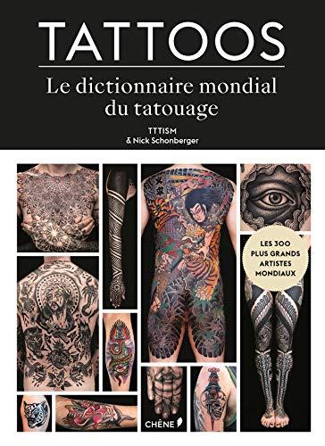 Tattoos: Le Dictionnaire mondial du tatouage par  TTTISM, Nick Schonberger