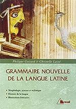 Grammaire nouvelle de la langue latine de Philippe Guisard