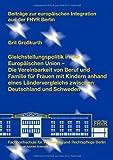 Die Gleichstellungspolitik in der Europäischen Union: Die Vereinbarkeit von Beruf und Familie für Frauen mit Kindern anhand eines Ländervergleichs ... europäischen Integration aus der FHVR Berlin) - Großkurth