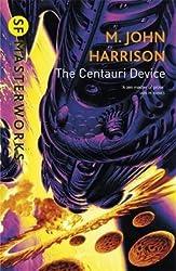 [The Centauri Device] (By: M. John Harrison) [published: July, 2000]