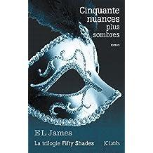 Cinquante nuances plus sombres (Romans étrangers) (French Edition)