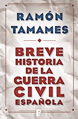 Breve historia de la Guerra Civil española por Ramon Tamames Gomez