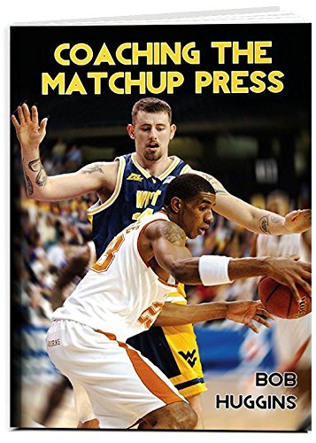 Coaching the Matchup Press: Aggressive Defensive Principles for Winning Basketball by Bob Huggins (2003-02-17)