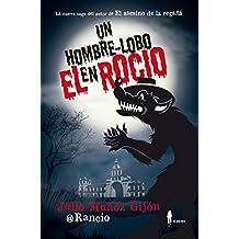 Un hombre-lobo en El Rocío (El paseo bizzarro)