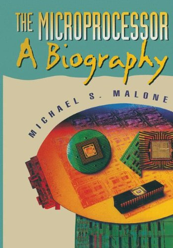 The Microprocessor: A Biography (Silicon Valley Series) por Michael S. Malone
