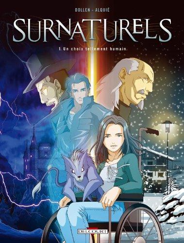 Surnaturels T01 Un choix tellement humain