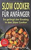 Slow Cooker für Anfänger: So gelingt der Einstieg in den Slow Cooker