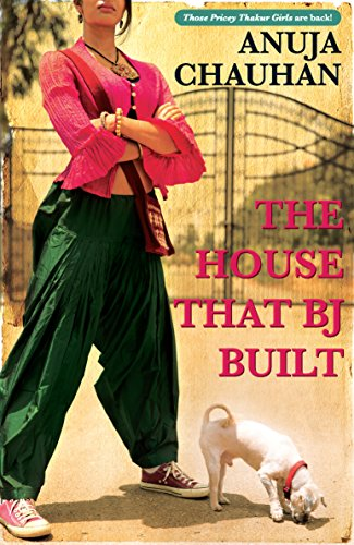 The House That BJ Built by [Chauhan, Anuja]