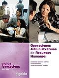Operaciones Administrativas de Recursos Humanos: Ciclo Formativo. Gestión Administrativa. 1º Curso