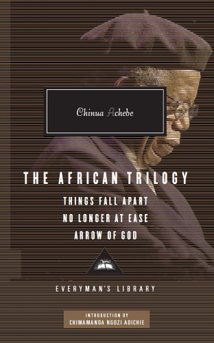 The African Trilogy: Things Fall Apart No Longer at Ease Arrow of God (Everyman Library) -