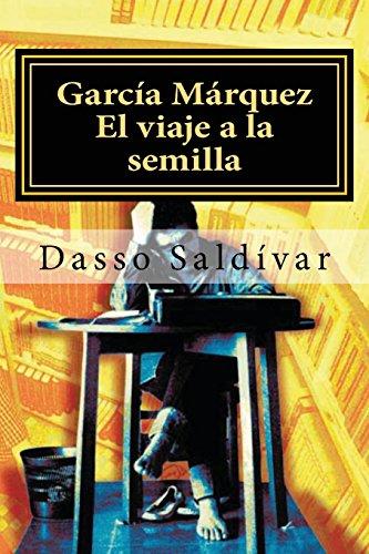 García Márquez: El viaje a la semilla